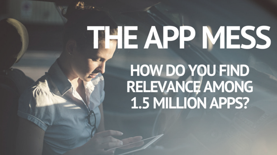 The app mess - How do you find relevance among 1.5 million app store